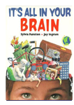 Jay Ingram Kids Books - It's All in Your Brain