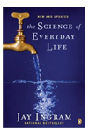 Jay Ingram Everyday Science Books - The Science Of Everyday Life