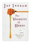 Jay Ingram Everyday Science Books - The Velocity Of Honey