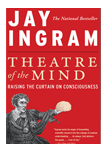 Jay Ingram Brain Books - Theatre of the Mind